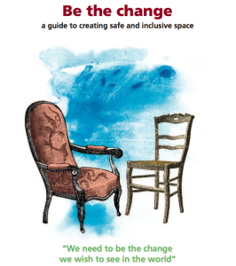 Be the change: a guide to creating safe and inclusive space